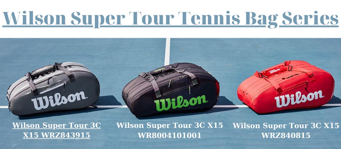 wilson super tour tennis bag series
